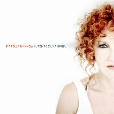 Fiorella Mannoia, Il tempo e l'armonia