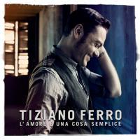 """Album Tiziano Ferro """"L'amore è una cosa semplice"""""""