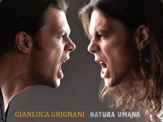 Gianluca Grignani: Natura Umana