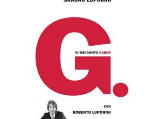 """Libro """"""""G - Vi racconto Gaber"""" di Luporini"""