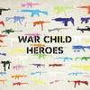 """Heroes"" War Child"