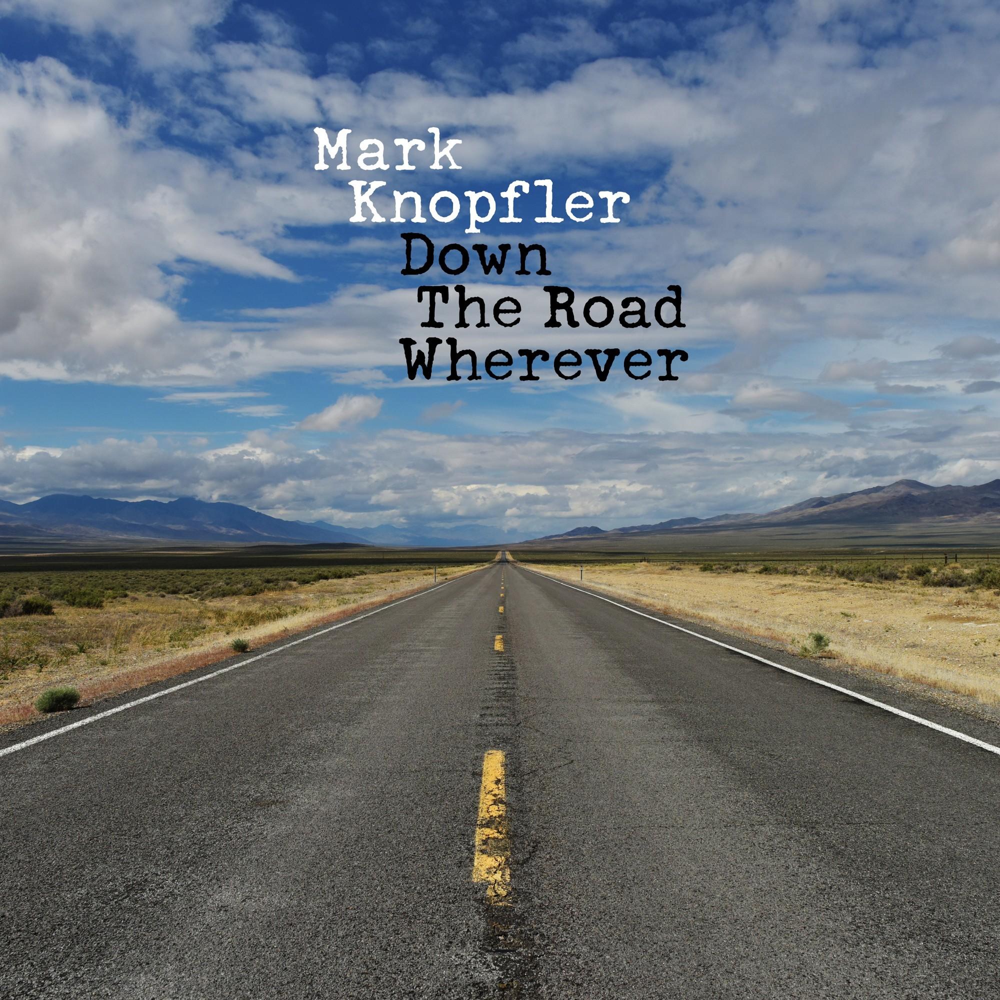 Down the Road Wherever, Mark Knopfler