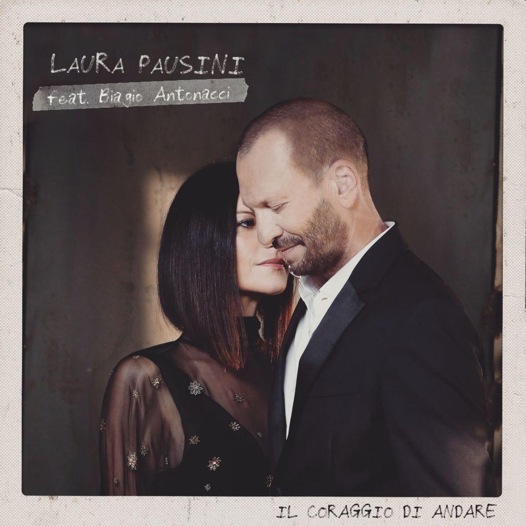 Il coraggio di andare, Laura Pausini e Biagio Antonacci